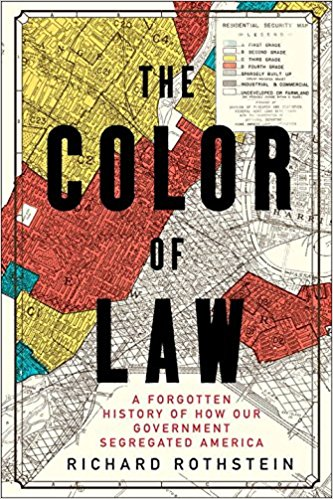 Cover of the book 'Color of Law: A Forgotten History of How Our Government Segregated America' by Richard Rothstein.